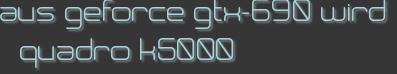 aus geforce gtx-690 wird quadro k5000