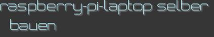 raspberry-pi-laptop selber bauen