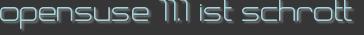 opensuse 11.1 ist schrott