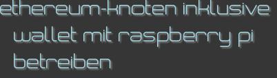 ethereum-knoten inklusive wallet mit raspberry pi betreiben