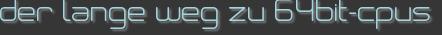 der lange weg zu 64bit-cpus
