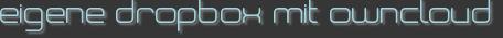 eigene dropbox mit owncloud