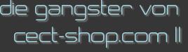 die gangster von cect-shop.com II