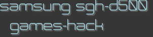 samsung sgh-d500 games-hack