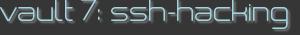vault 7: ssh-hacking