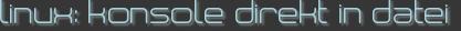 linux: konsole direkt in datei