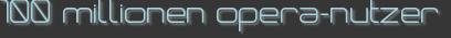 100 millionen opera-nutzer