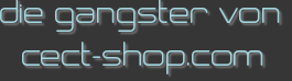die gangster von cect-shop.com