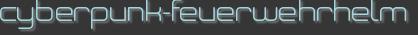 cyberpunk-feuerwehrhelm
