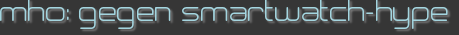 mho: gegen smartwatch-hype