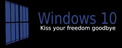 Windows 10: Kiss your freedom goodbye